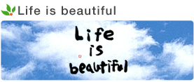 Life is beutiful